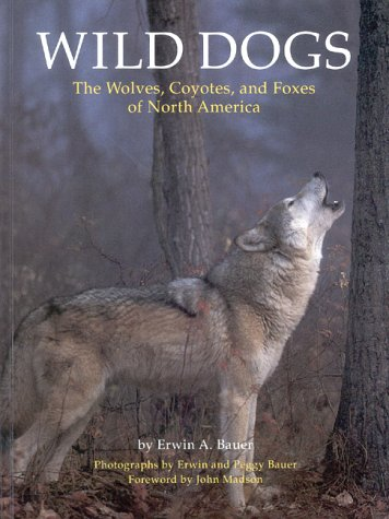 9780811804059: Wild Dogs: The Wolves, Coyotes, and Foxes of North America