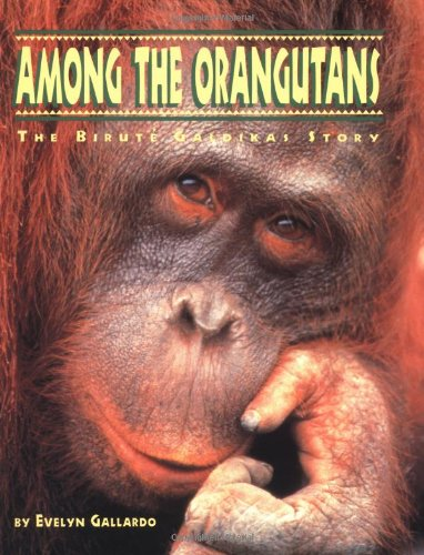 9780811804080: Among the Orangutans: The Birute Galdikas Story