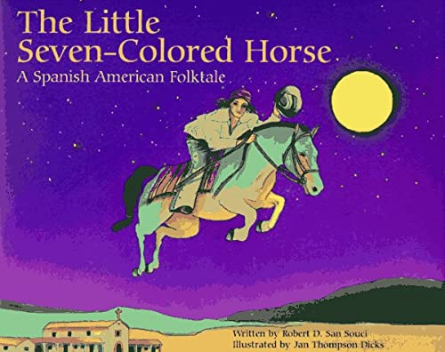 9780811804127: The Little Seven-Colored Horse: A Spanish American Folktale