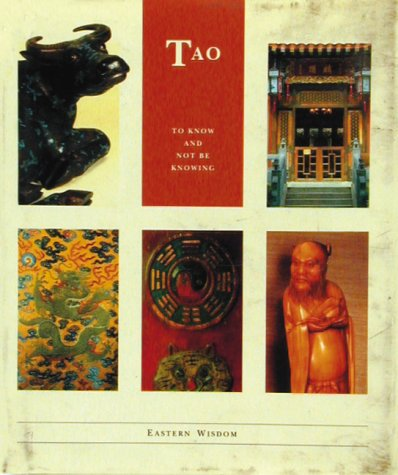 9780811804202: Tao: To Know and Not Be Knowing (Eastern Wisdom - The Little Wisdom Library)