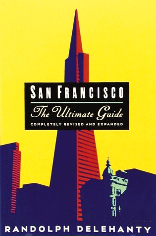9780811804431: San Francisco: The Ultimate Guide (Completely Revised and Expanded)