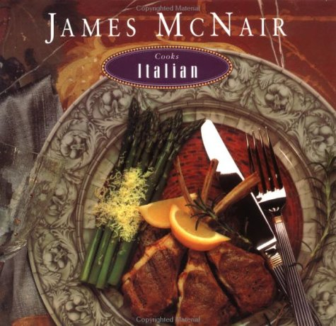 9780811804493: James McNair Cooks Italian
