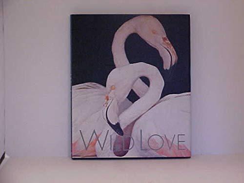 9780811804523: Wild Love