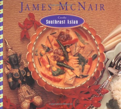 9780811804530: James McNair Cooks Southeast Asian