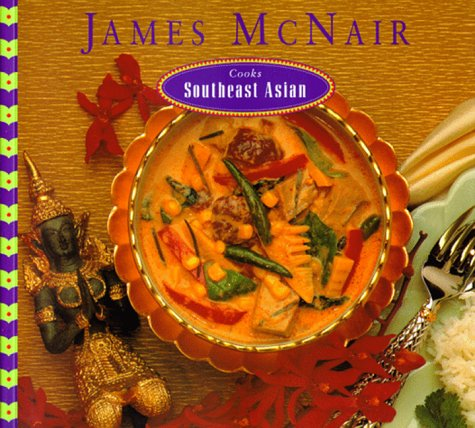9780811804837: James McNair Cooks Southeast Asian