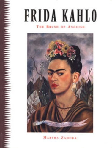 Frida Kahlo: The Brush of Anguish: Zamora, Martha