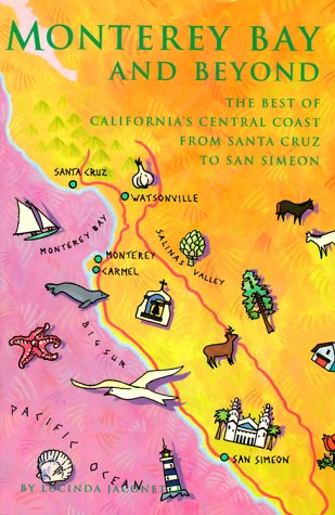 9780811804882: Monterey Bay and beyond: The Best of California's Central Coast from Santa Cruz to San Simeon