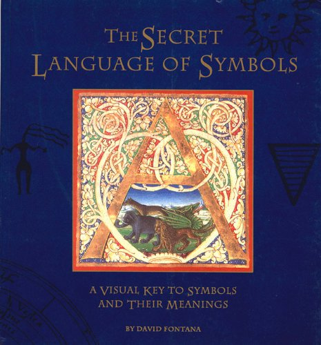 9780811804899: Secret Language of Symbols: A Visual Key to Symbols and Their Meaning