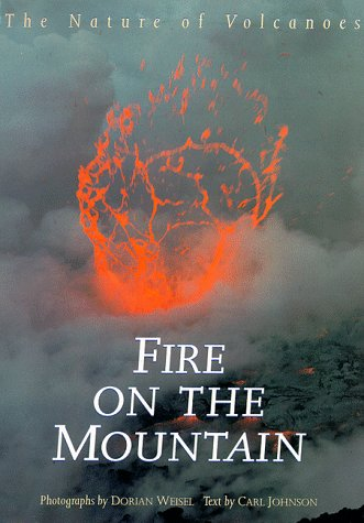 9780811804936: Fire on the Mountain: The Nature of Volcanoes