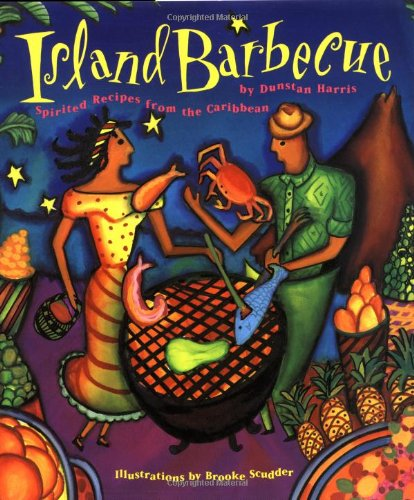 9780811805100: Island Barbecue: Spirited Recipes from the Caribbean