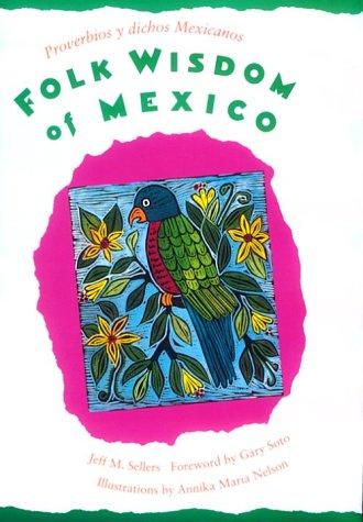 9780811805131: Folk Wisdom of Mexico / Proverbios y dichos mexicanos