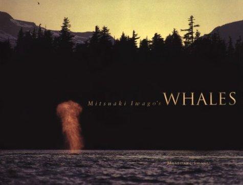 9780811805575: Mitsuaki Iwago's Whales