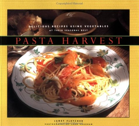 PASTA HARVEST : DELICIOUS RECIPES USING