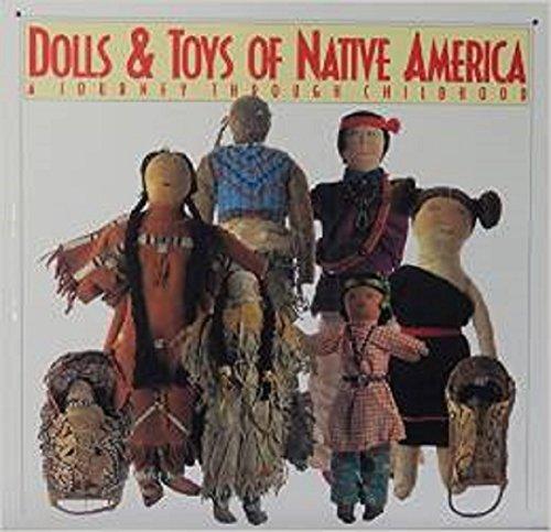 Dolls & Toys of Native America: McQuiston, Don; McQuiston, Debra