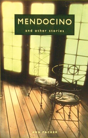 Mendocino and Other Stories (0811806294) by Packer, Ann