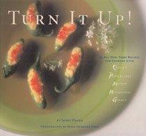 9780811806336: Turn it Up! 50 Fiery Recepies