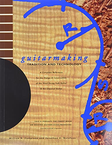 9780811806404: Guitarmaking: Tradition and Technology: A Complete Reference for the Design & Construction of the Steel-String Folk Guitar & the Classical Guitar: ... and the Classical Guitar (Guitar Reference)