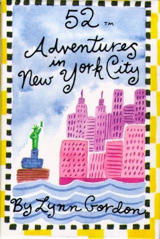 52 Adventures in New York City (52 Series): Susan Synarski, Susan Synarski (Illustrator)