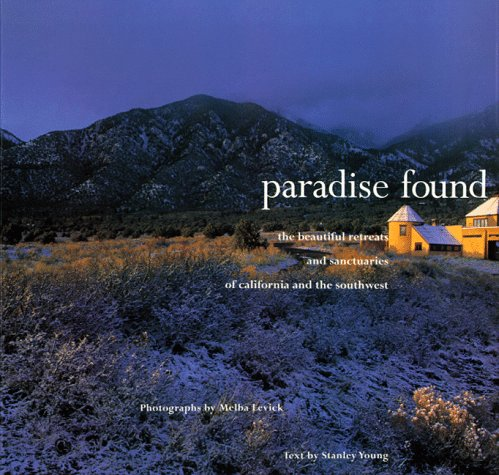 Paradise Found: The Beautiful Retreats and Sanctuaries: Young, Stanley