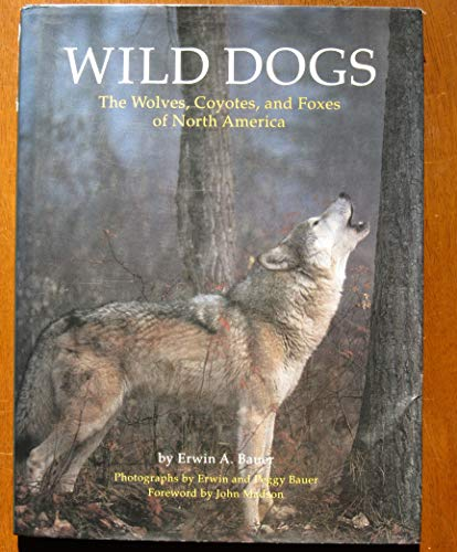 9780811806909: Wild Dogs: The Wolves, Coyotes, and Foxes of North America