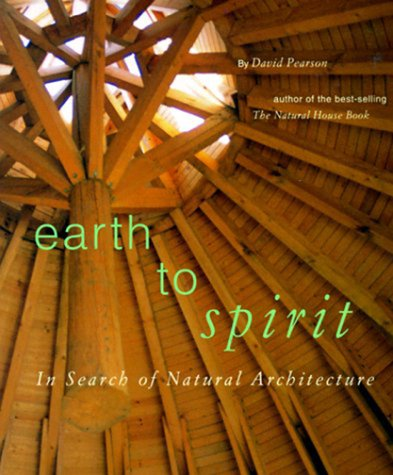 9780811807029: Earth to Spirit: In Search of Natural Architecture
