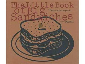 9780811807197: Little Book of Big Sandwiches
