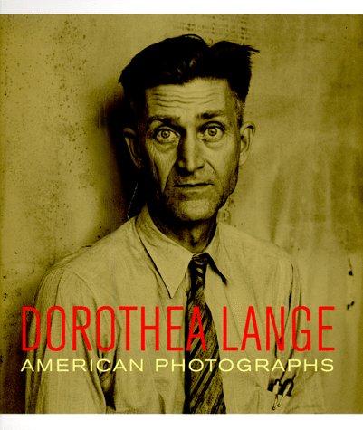 Dorothea Lange: American Photographs: Sandra S. Phillips;
