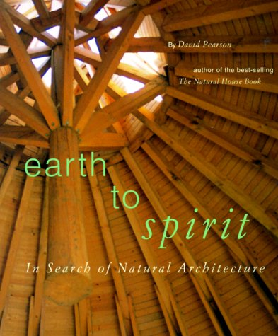 9780811807319: Earth to Spirit. In Search of Natural Architecture