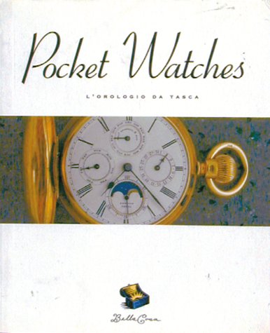 9780811807531: POCKET WATCHES = ING (The Bella Cosa Library)