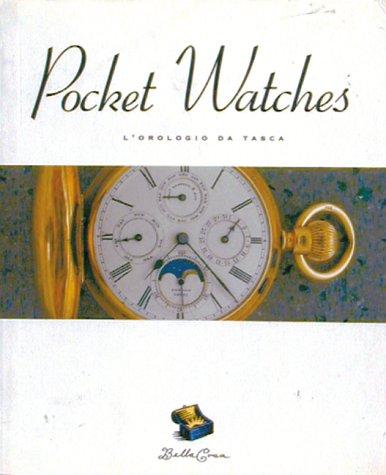 9780811807531: Pocket Watches: L'Orologio da Tasca (The Bella Cosa Library) (English and Italian Edition)