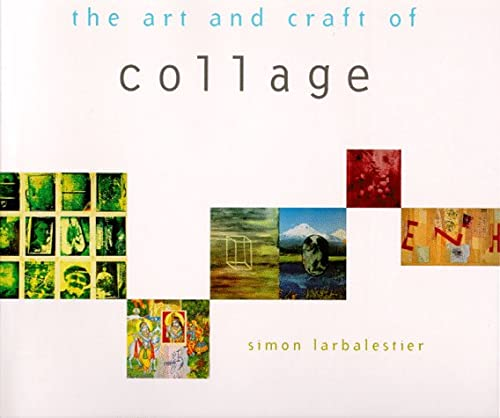 9780811808064: The Art and Craft of Collage