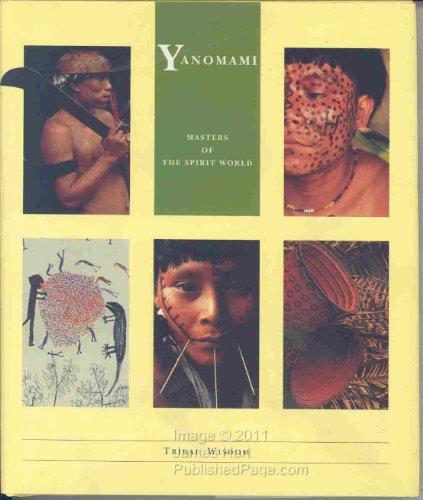 9780811808071: Yanomami: Masters of the Spirit World (Tribal wisdom series)