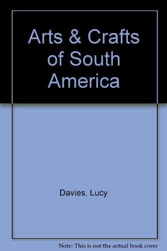 9780811808125: Arts & Crafts of South America