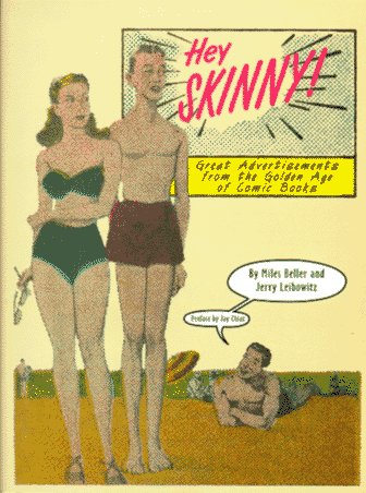 Hey Skinny! Great Advertisements from the Golden Age of Comic Books: Miles Beller