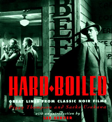 9780811808552: Hard-Boiled: Great Lines from Classic Noir Films