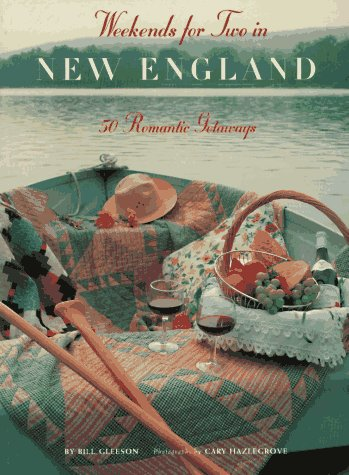 9780811808576: Weekends for Two in New England: 50 Romantic Getaways