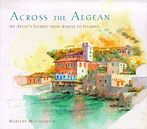 9780811808620: Across the Aegean: An Artist's Journey From Athens to Istanbul