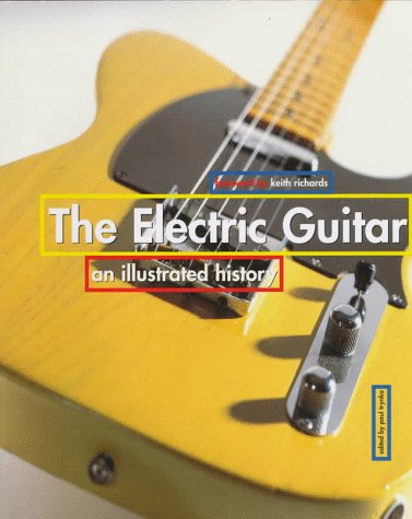 Electric Guitar : An Illustrated History: Wheeler, Tom
