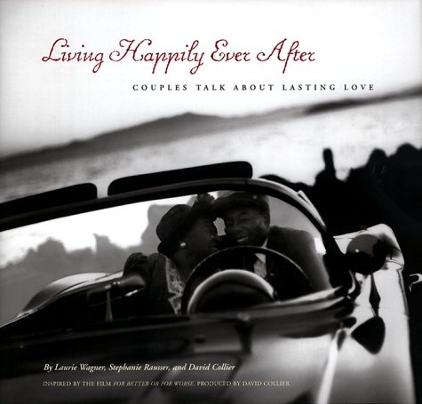 9780811808651: Living Happily Ever After: Couples Talk About Lasting Love.