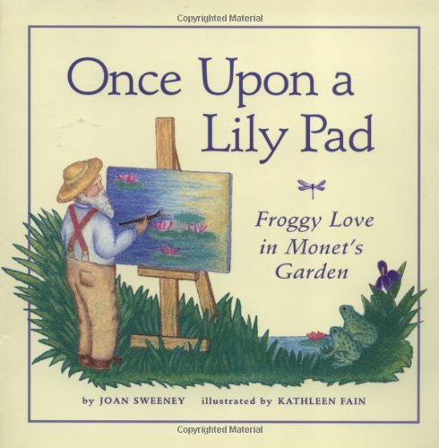 9780811808682: Once Upon A Lily Pad: Froggy Love in Monet's Garden