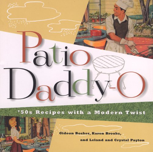 Patio Daddy-O: '50s Recipes With a '90s Twist