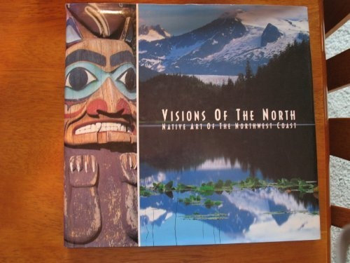Visions of the North: Native Art of the Northwest Coast