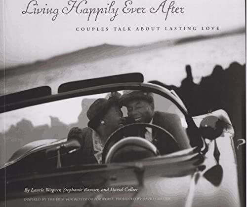 9780811808897: Living Happily Ever After: Couples Talk about Lasting Love