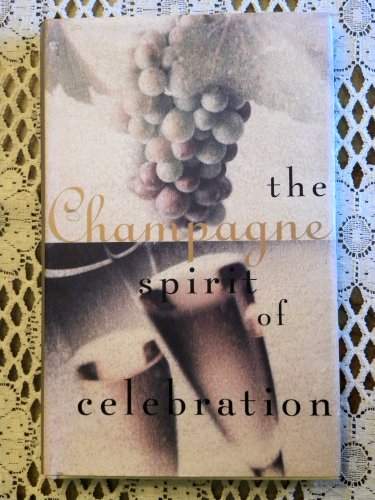 Champagne: The Spirit of Celebration