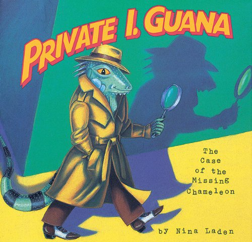 Private I. Guana: The Case of the Missing Chameleon: Nina Laden