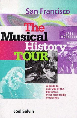 9780811810074: San Francisco: The Musical History Tour : A Guide to over 200 of the Bay Area's Most Memorable Music Sites