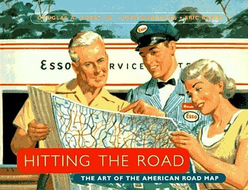 Hitting the Road: The Art of the American Road Map: Yorke, Douglas A.; Margolies, John