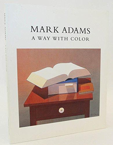 Mark Adams: A Way with Colour: Mark Adams, Lorna Price