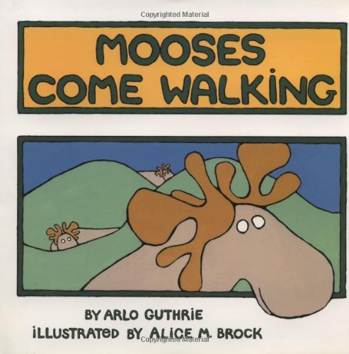 Mooses Come Walking (0811810518) by Arlo Guthrie