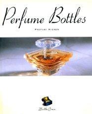 9780811810616: Perfume Bottles = Penne Stilografiche: Profumi Mignon